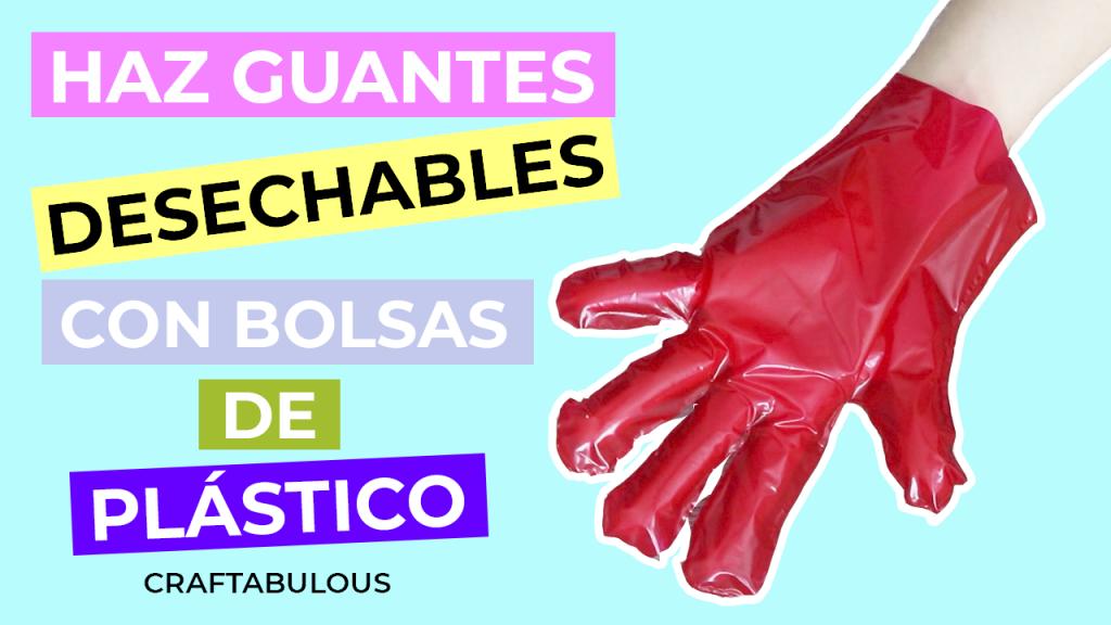 HACER-GUANTES-DESECHABLES-CON-BOLSAS-DE-PLASTICO
